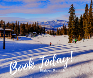 "View of the ski slopes with overlaying text ""Book Today"" and ""Bighorn Rentals"""